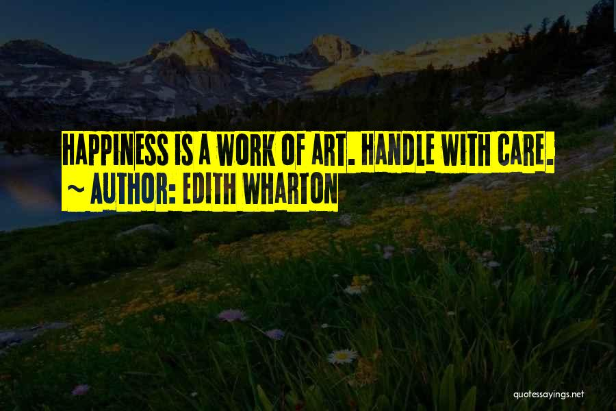 Handle With Care Quotes By Edith Wharton