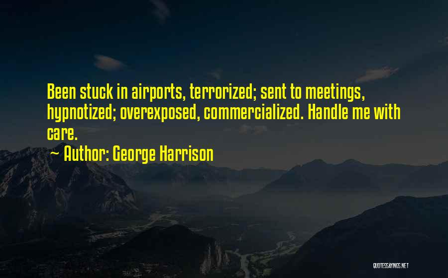 Handle With Care Quotes By George Harrison