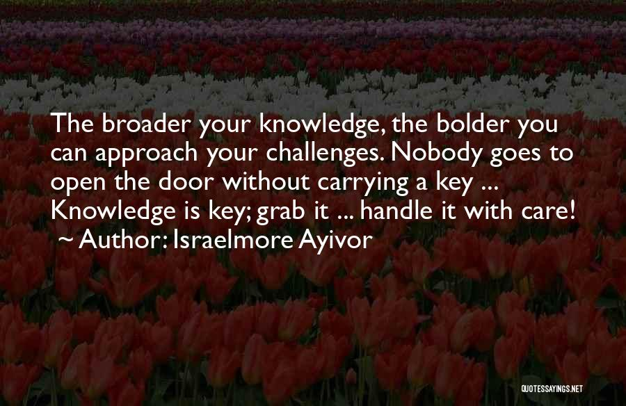 Handle With Care Quotes By Israelmore Ayivor