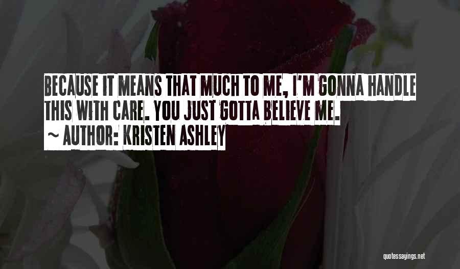 Handle With Care Quotes By Kristen Ashley