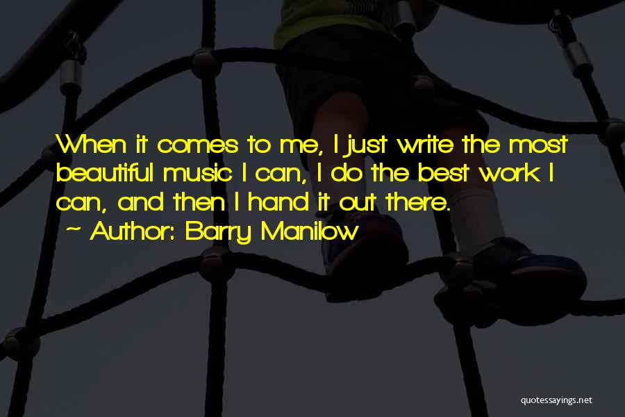 Hands And Music Quotes By Barry Manilow