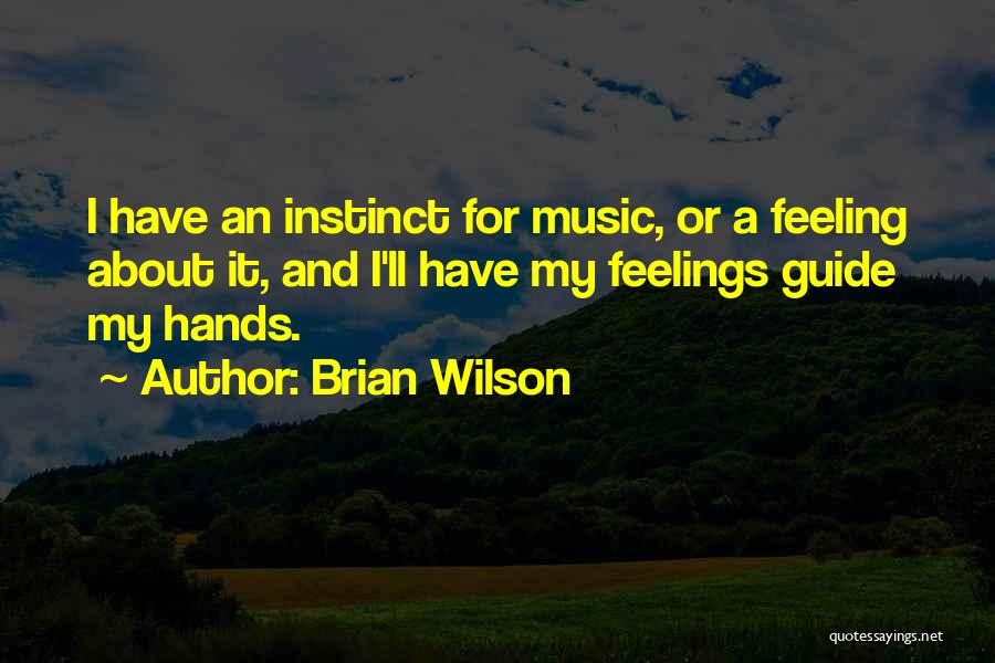 Hands And Music Quotes By Brian Wilson