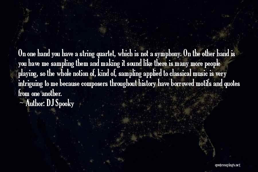 Hands And Music Quotes By DJ Spooky