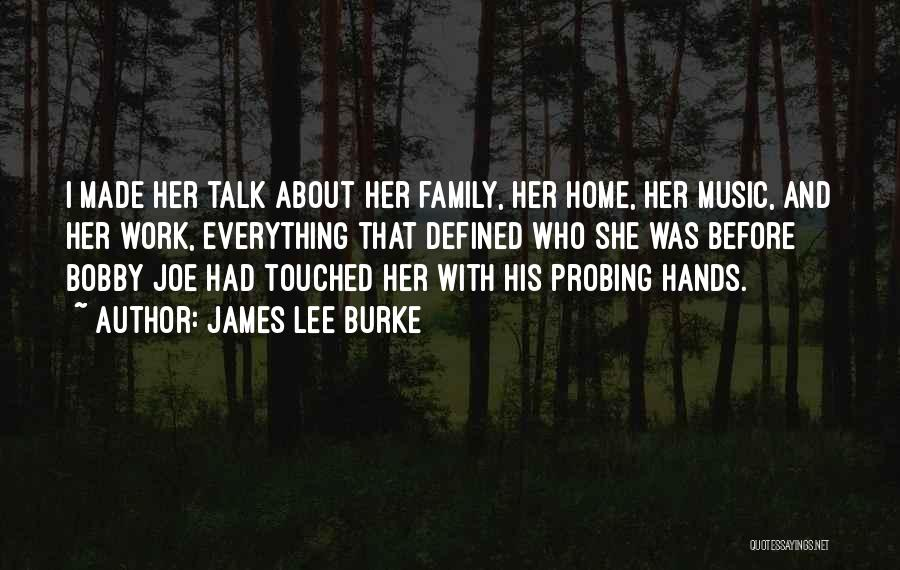 Hands And Music Quotes By James Lee Burke