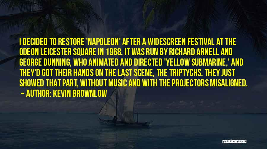 Hands And Music Quotes By Kevin Brownlow