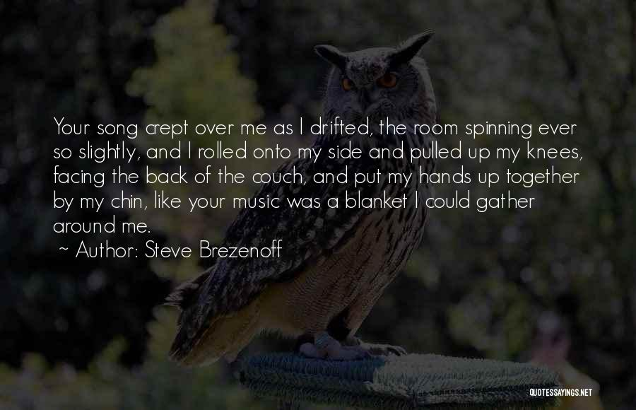 Hands And Music Quotes By Steve Brezenoff