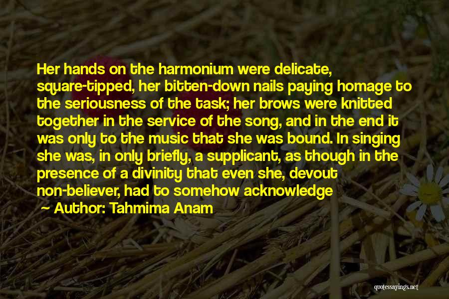 Hands And Music Quotes By Tahmima Anam