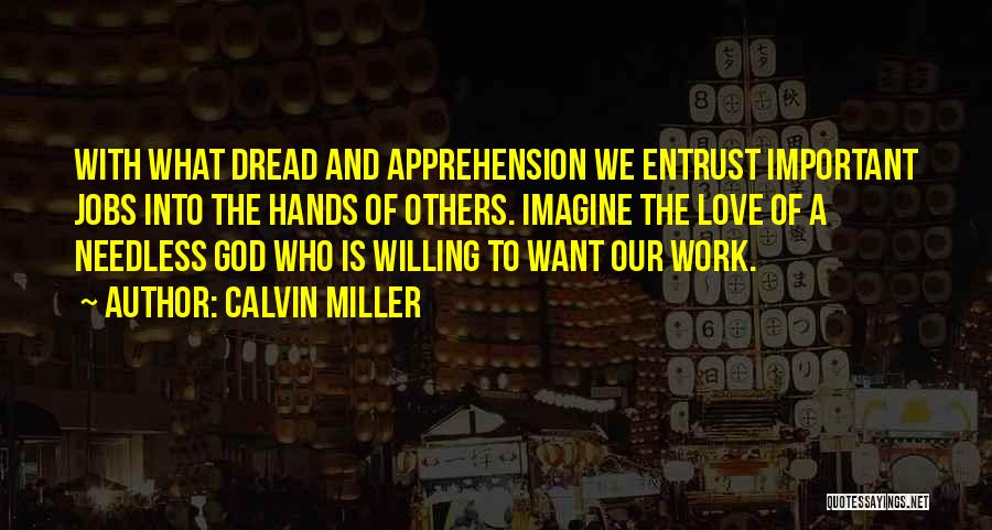 Hands And Work Quotes By Calvin Miller
