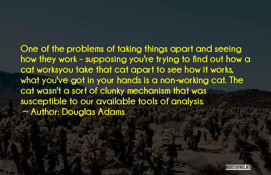 Hands And Work Quotes By Douglas Adams