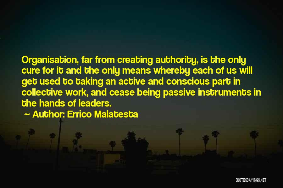 Hands And Work Quotes By Errico Malatesta