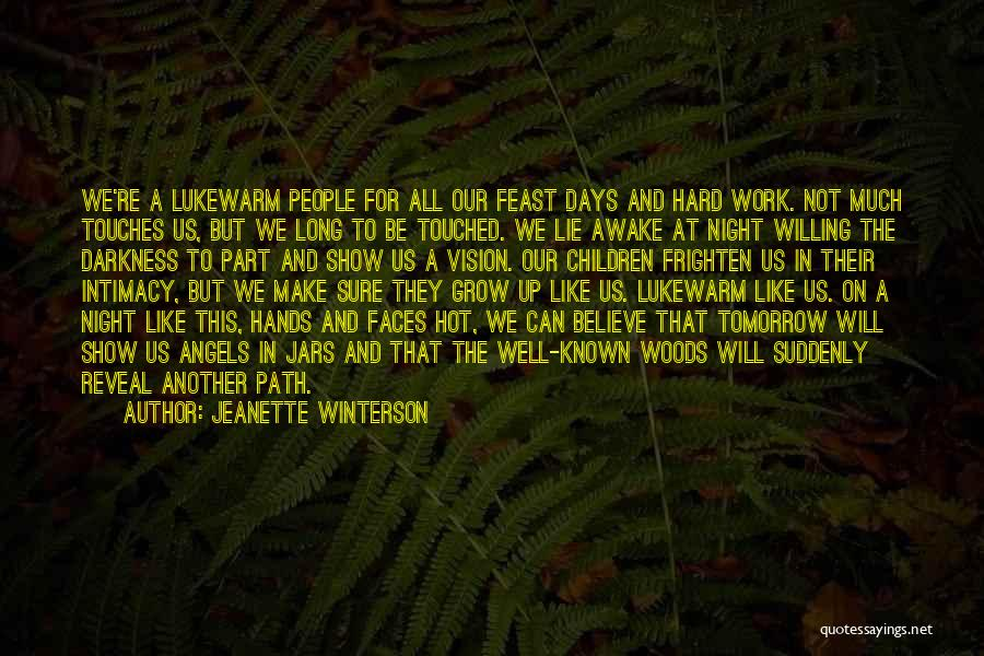 Hands And Work Quotes By Jeanette Winterson