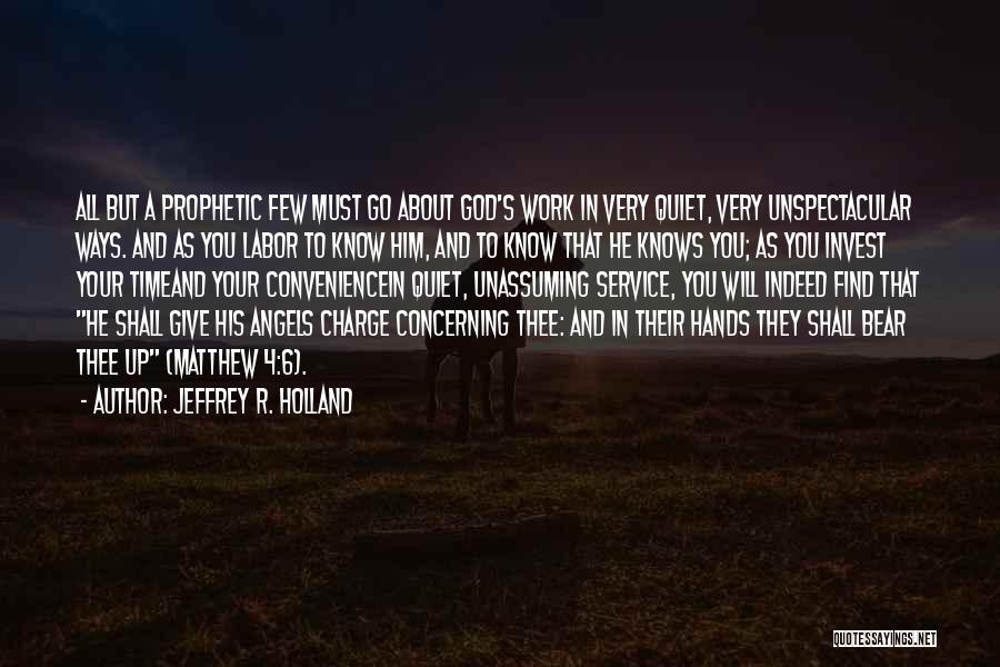 Hands And Work Quotes By Jeffrey R. Holland
