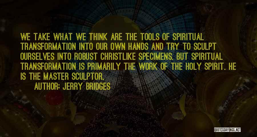 Hands And Work Quotes By Jerry Bridges