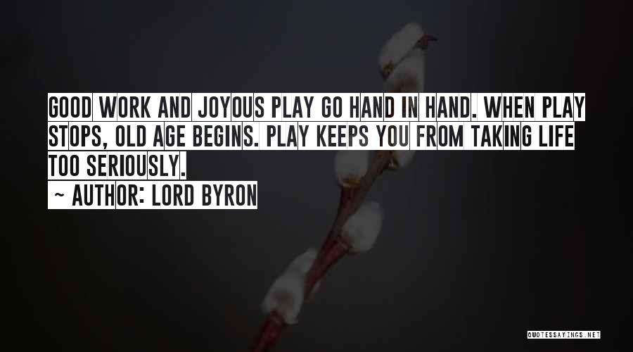 Hands And Work Quotes By Lord Byron
