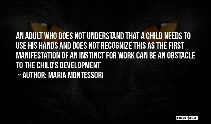 Hands And Work Quotes By Maria Montessori