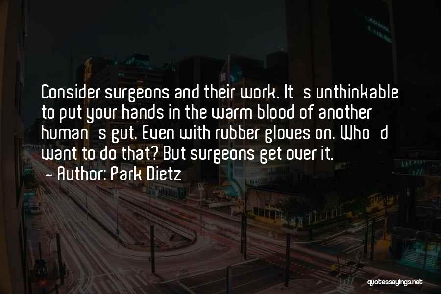 Hands And Work Quotes By Park Dietz