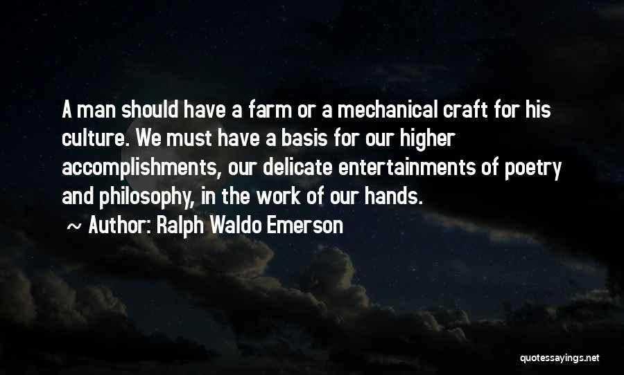 Hands And Work Quotes By Ralph Waldo Emerson