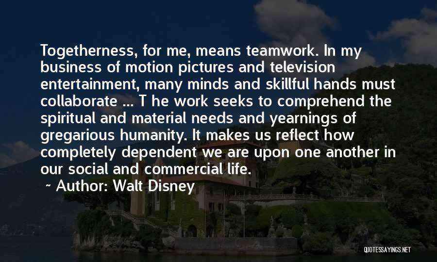 Hands And Work Quotes By Walt Disney