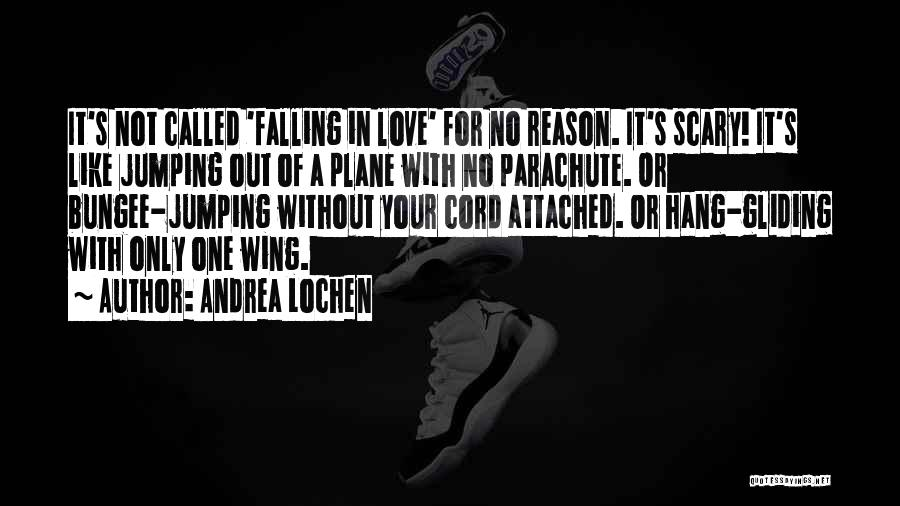 Hang Gliding Quotes By Andrea Lochen