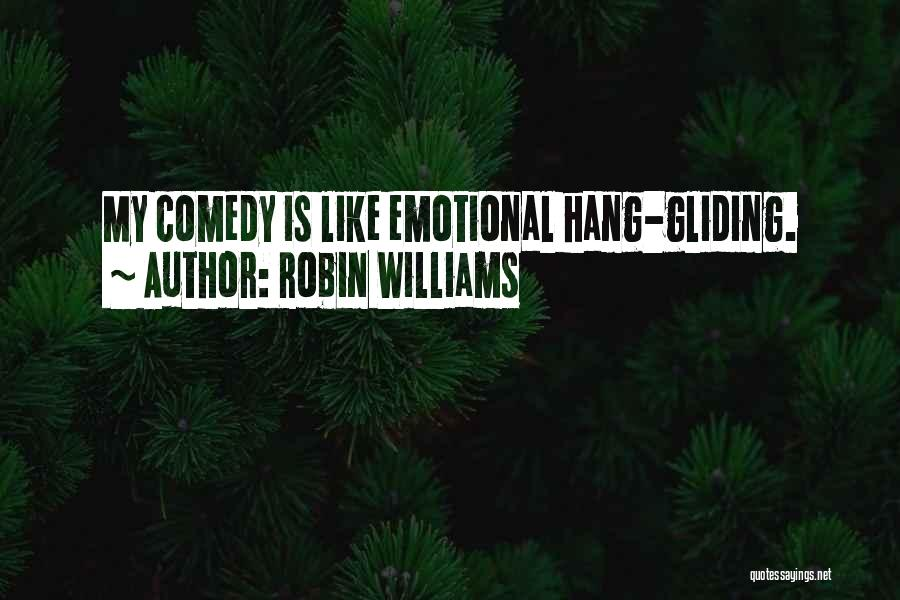 Hang Gliding Quotes By Robin Williams