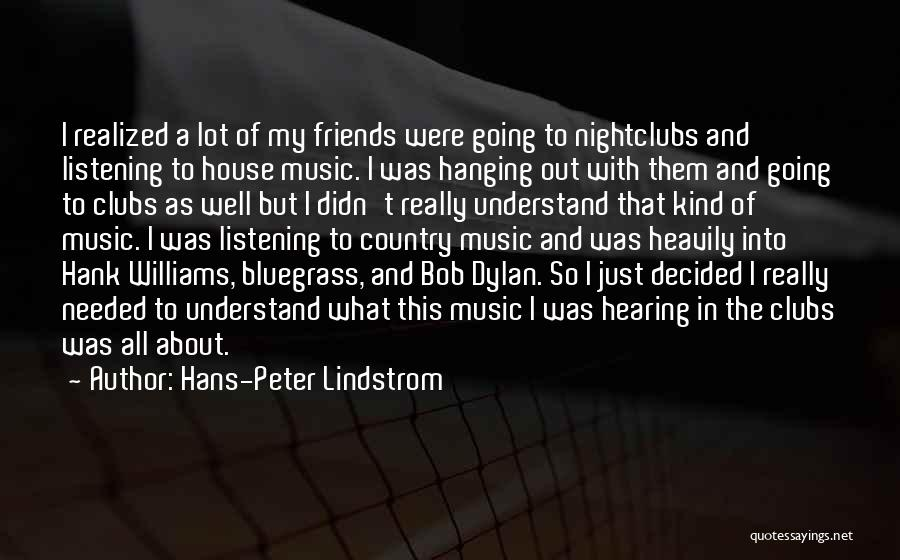 Hanging Out With Best Friends Quotes By Hans-Peter Lindstrom