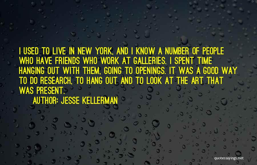 Hanging Out With Best Friends Quotes By Jesse Kellerman