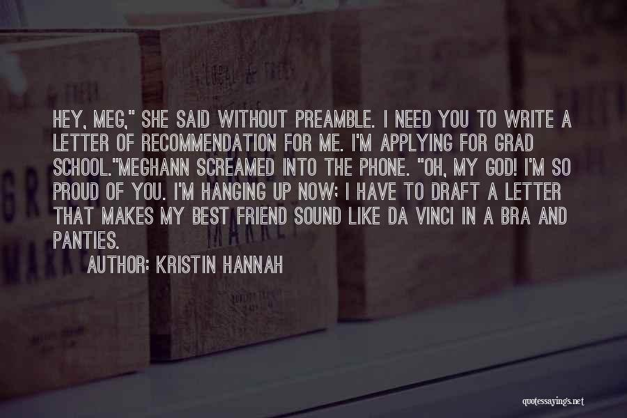 Hanging Out With Best Friends Quotes By Kristin Hannah