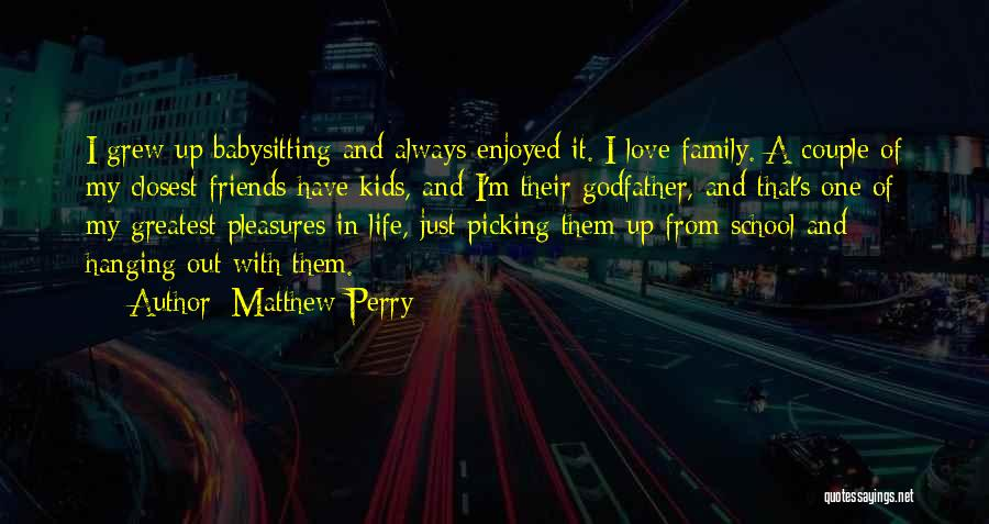Hanging Out With Best Friends Quotes By Matthew Perry
