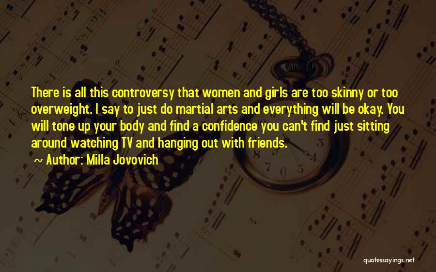 Hanging Out With Best Friends Quotes By Milla Jovovich