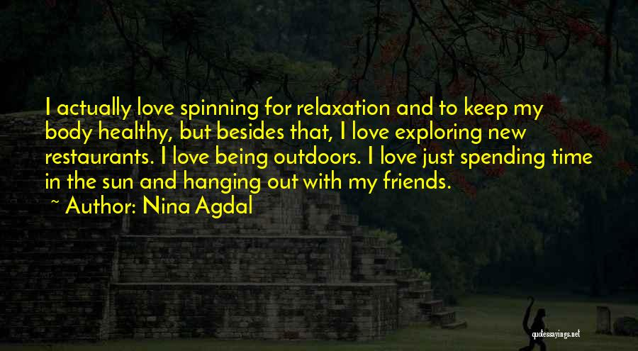 Hanging Out With Best Friends Quotes By Nina Agdal