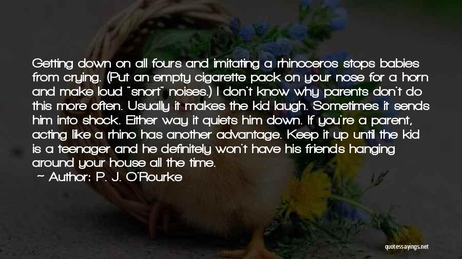 Hanging Out With Best Friends Quotes By P. J. O'Rourke
