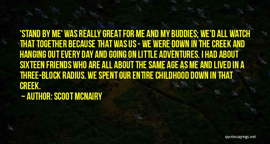 Hanging Out With Best Friends Quotes By Scoot McNairy