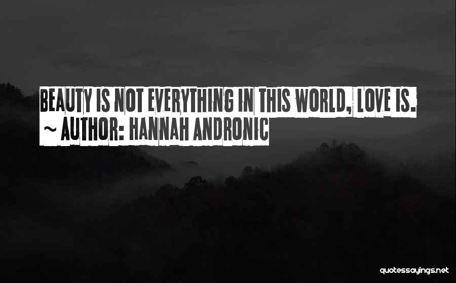 Hannah Andronic Quotes 1867312