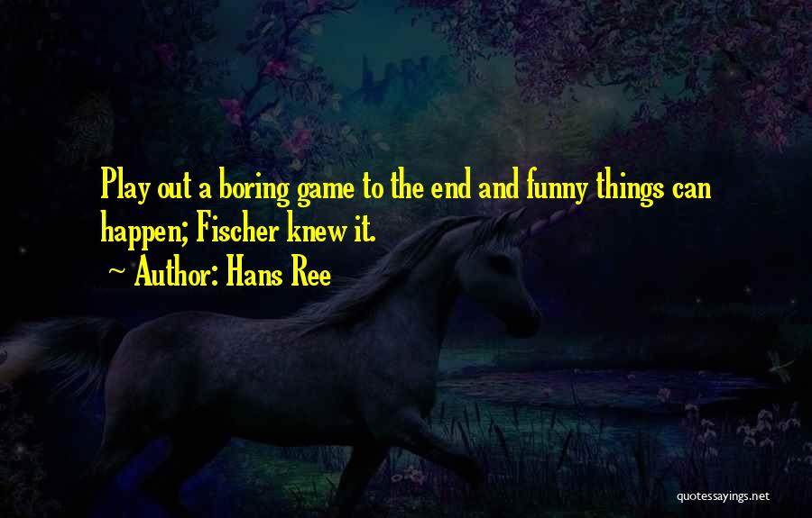 Hans Ree Quotes 675803
