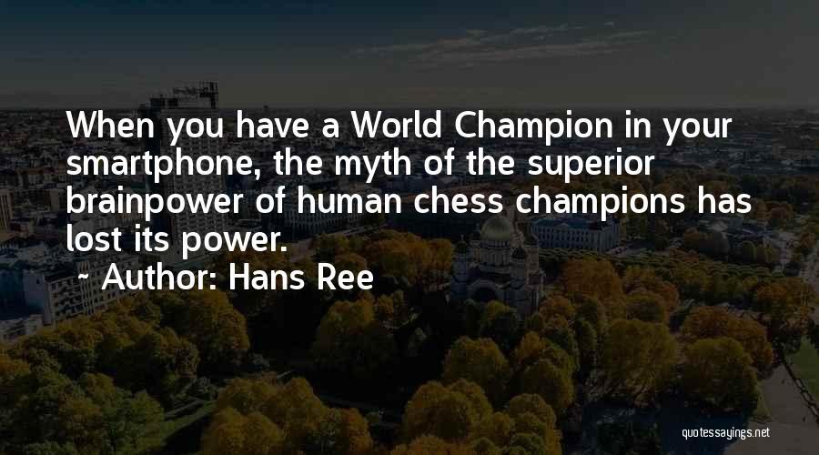 Hans Ree Quotes 760220