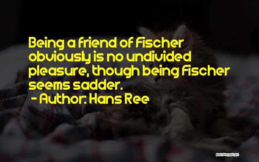 Hans Ree Quotes 764821