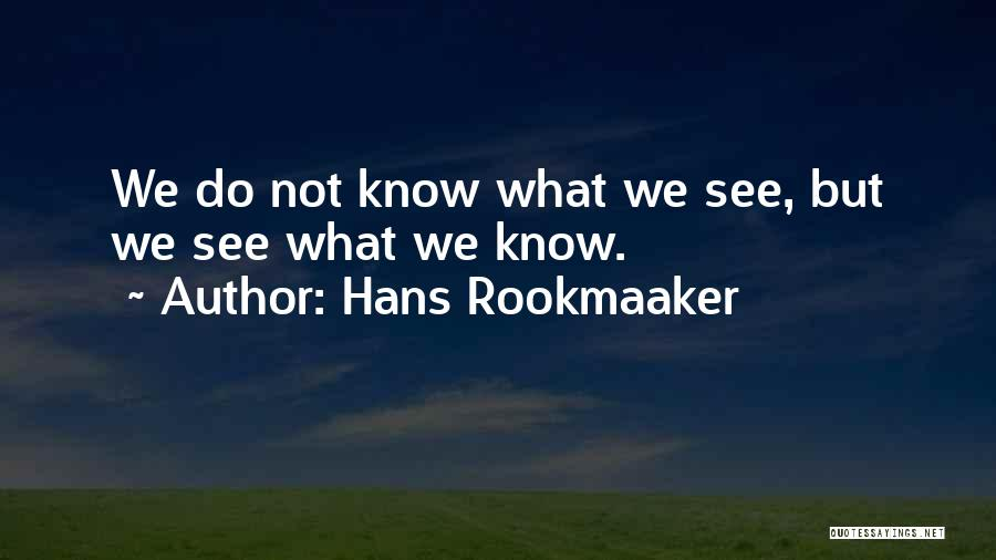 Hans Rookmaaker Quotes 1007658