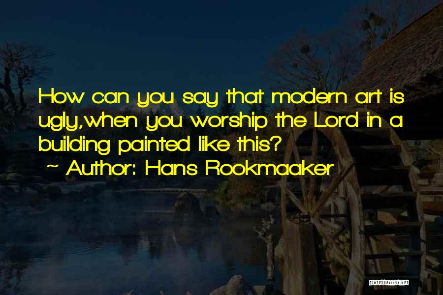 Hans Rookmaaker Quotes 1333875