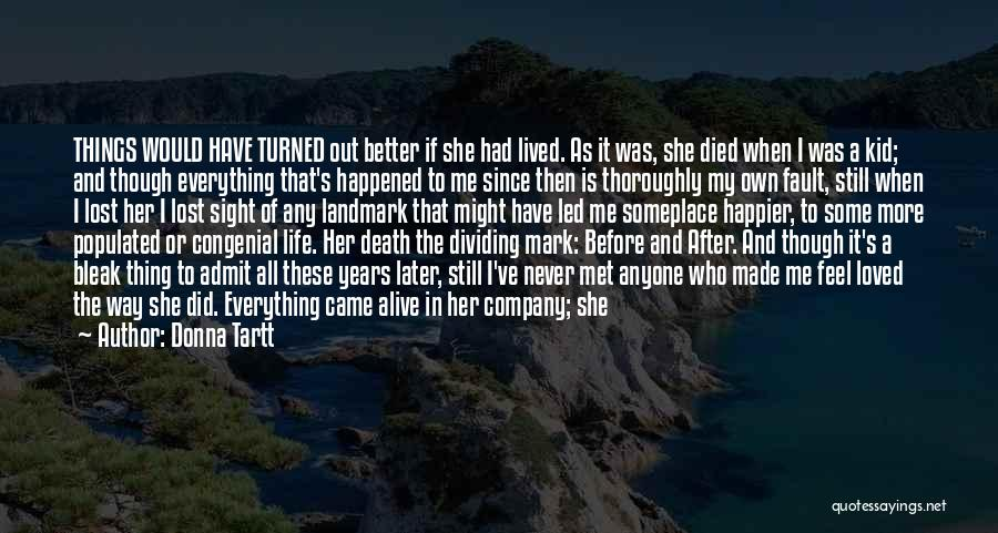 Happier Than Before Quotes By Donna Tartt