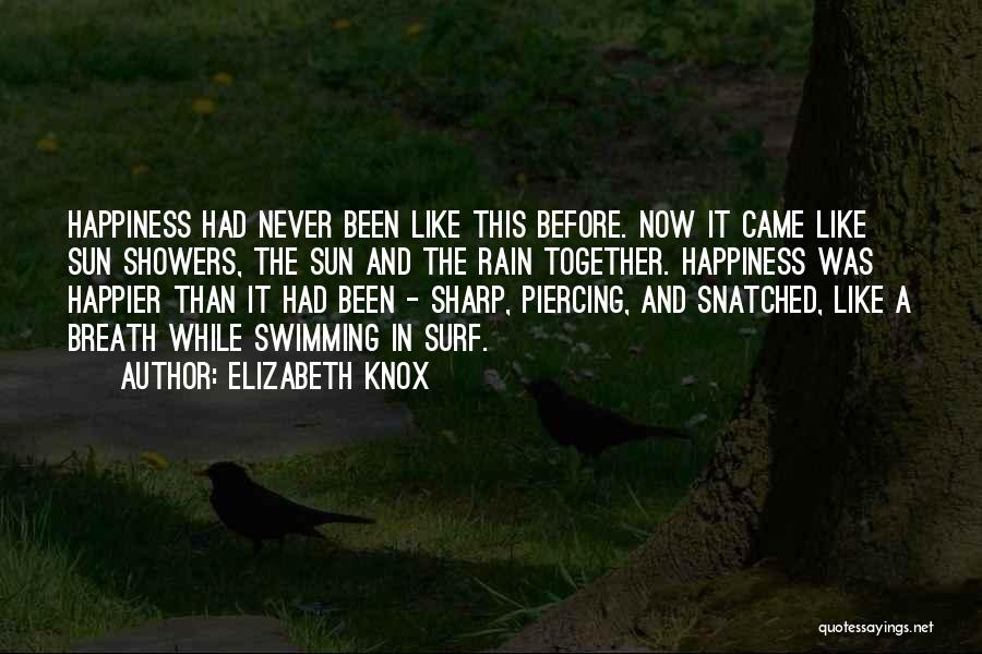 Happier Than Before Quotes By Elizabeth Knox