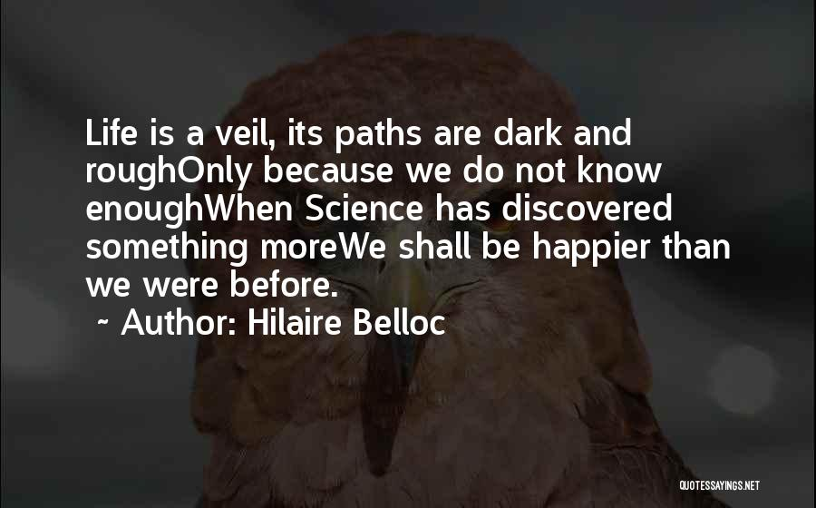 Happier Than Before Quotes By Hilaire Belloc