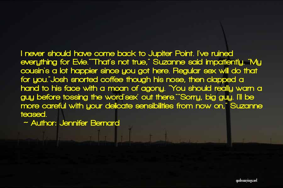 Happier Than Before Quotes By Jennifer Bernard