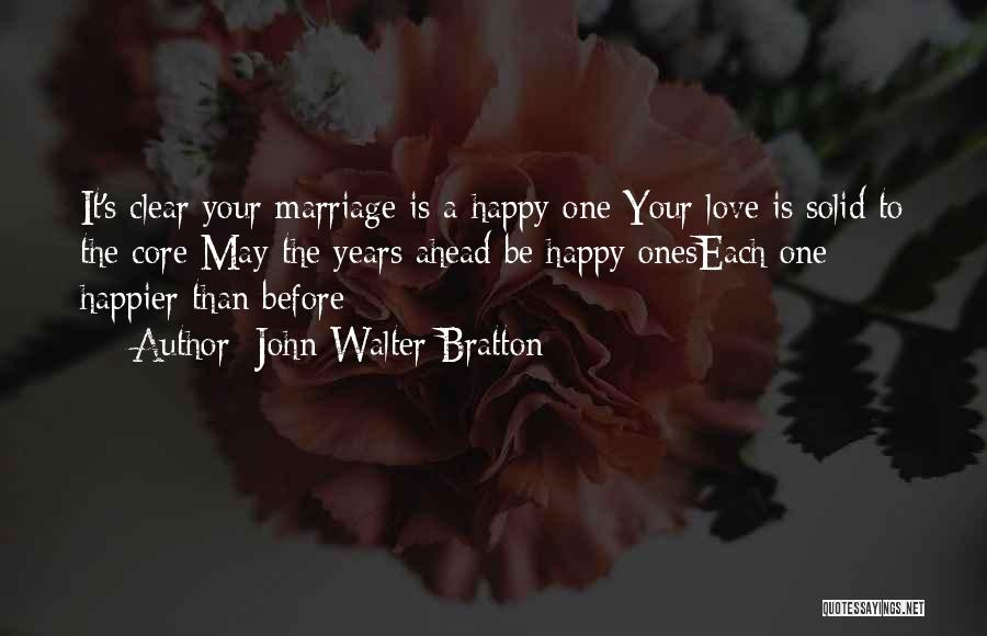 Happier Than Before Quotes By John Walter Bratton