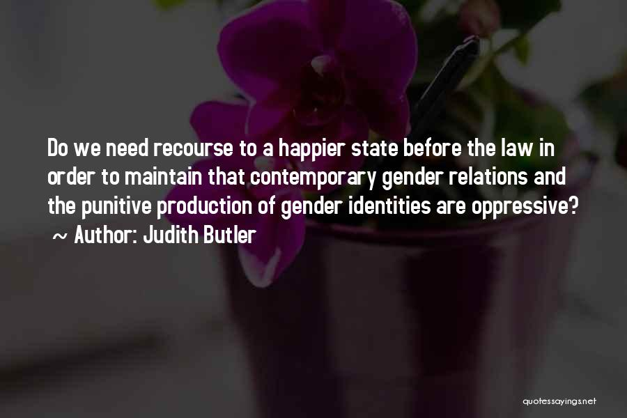 Happier Than Before Quotes By Judith Butler