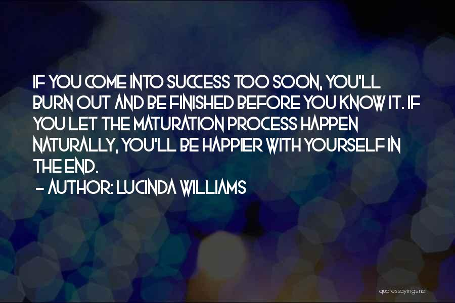 Happier Than Before Quotes By Lucinda Williams