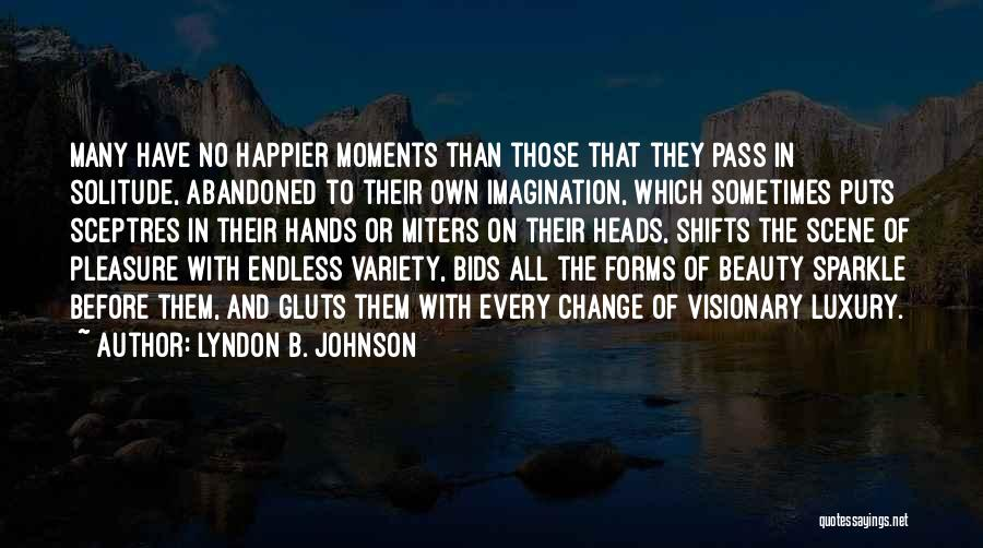 Happier Than Before Quotes By Lyndon B. Johnson