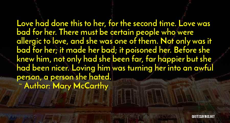Happier Than Before Quotes By Mary McCarthy