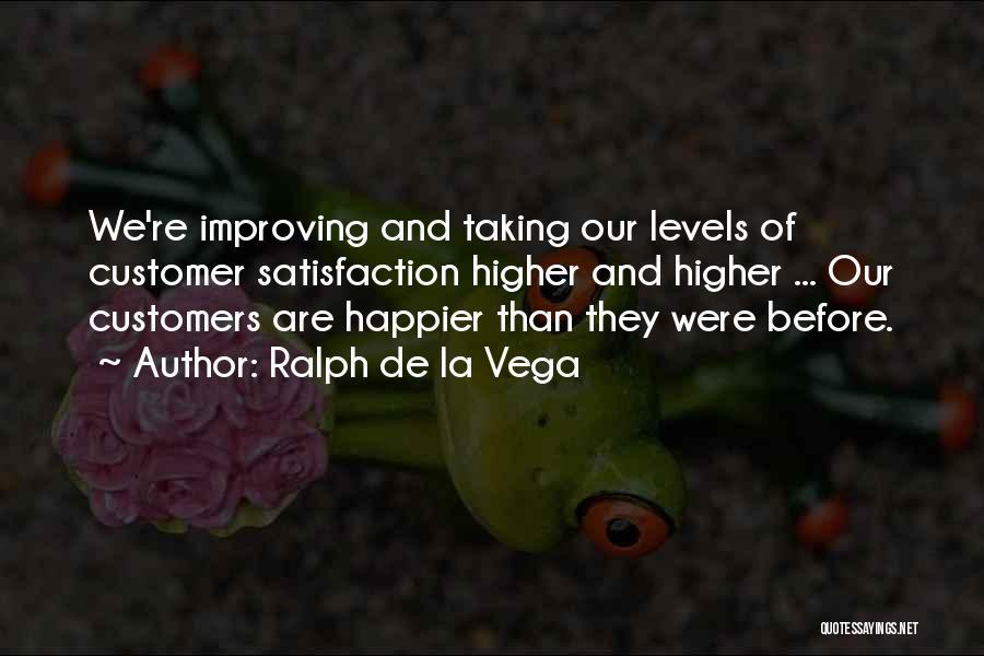 Happier Than Before Quotes By Ralph De La Vega