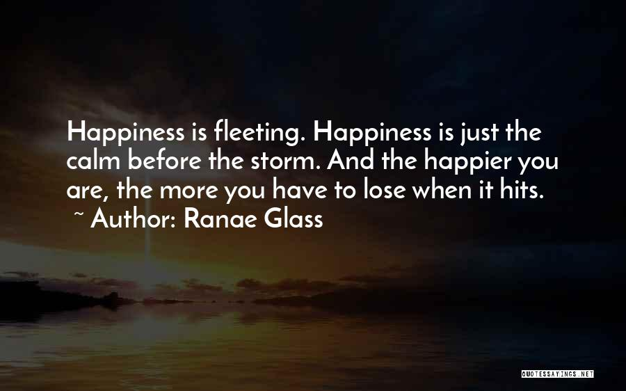 Happier Than Before Quotes By Ranae Glass