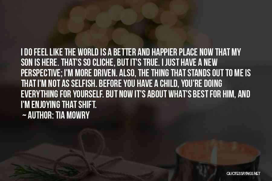 Happier Than Before Quotes By Tia Mowry